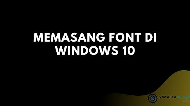 Cara Memasang Font di Windows 10