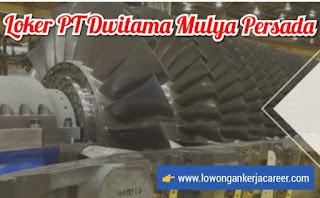 Lowongan Kerja PT Dwitama Mulya Persada Terbaru 2020