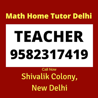 Mathematics Home Tutor in Shivalik Colony, Delhi.