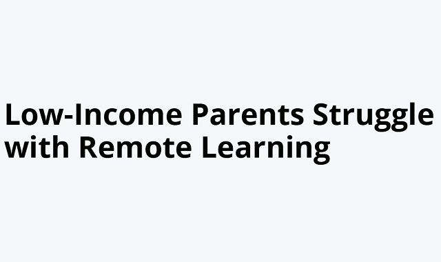 Obstacles faced by low-income parents for remote learning