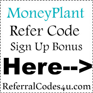 MoneyPlant App Referral Code, MoneyPlant App Invite Code & MoneyPlant App Sign Up Bonus