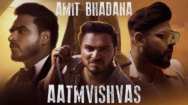 Aatmvishvas Song Lyrics - Amit Bhadana & Badshah