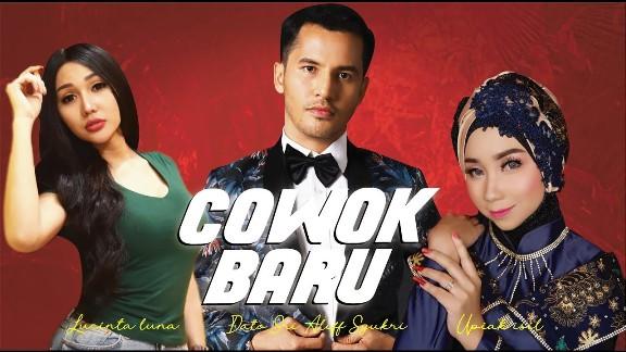 Lirik Lagu Cowok Baru - Aliff Syukri Feat Lucinta Luna & Upiak Isil