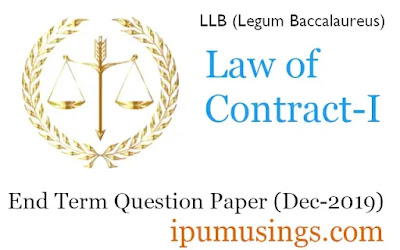 GGSIP University  LLB First Semester - Law of Contract-I - End Term Paper (December 2019)(ggsipu)(#llbpapers)(#ipumusings)