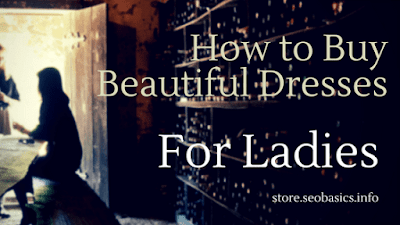 How to Buy Latest Beautiful Dresses for Ladies Online