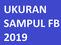 Ukuran Sampul FB Facebook Terbaru 2019