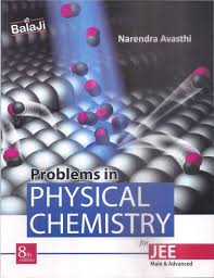 PROBLEMS IN PHYSICAL CHEMISTRY BY N.AVASTHI