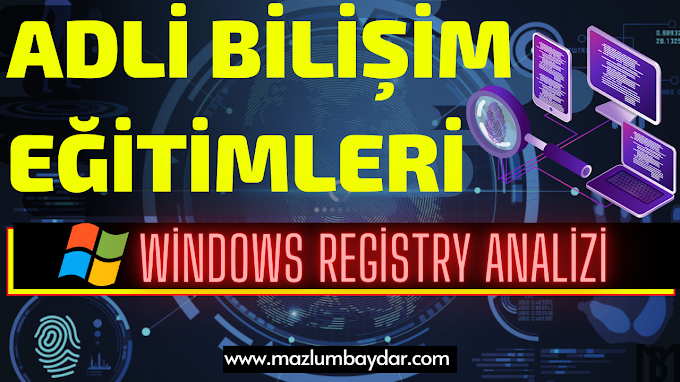 Windows Registry Analizi (Windows Registry Forensic Analysis)