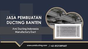 Jasa Pembuatan Ducting di Banten