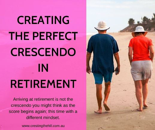 Arriving at retirement is not the crescendo you might think as the score begins again; this time with a different mindset. #retirement #midlife