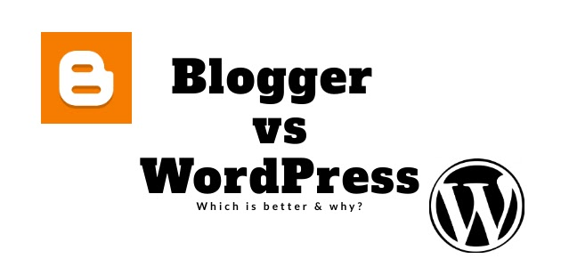 Blogger vs WordPress   Which is better & why?