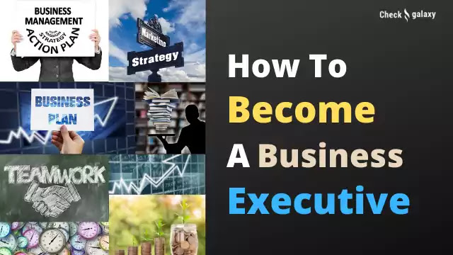 How To Become a Business Executive