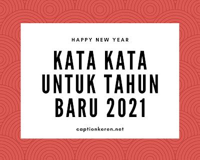 kata kata untuk tahun baru 2021