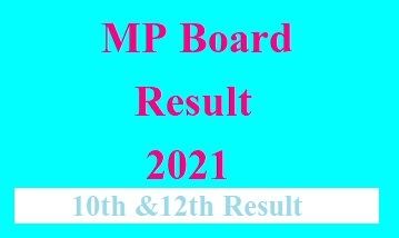 MP Board 12TH Result 2021, MP Board 10TH Result 2021, MP Board Result 2021