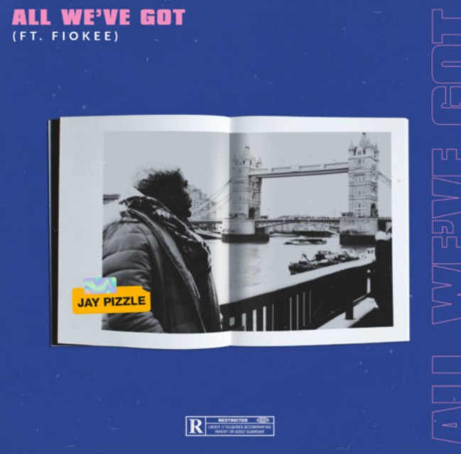 Jay Pizzle All We've Got Ft. Fiokee mp3 download