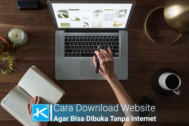 cara menyimpan halaman web agar bisa dibuka saat offline,  cara membuat situs web menjadi offline, Web Dibuka Tanpa Internet