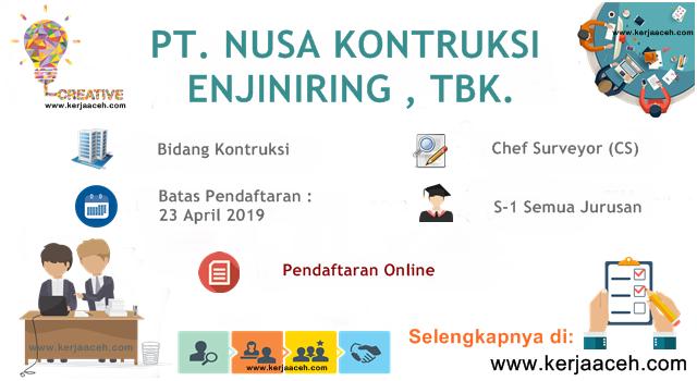 Lowongan Kerja Aceh Terbaru 2019 Gaji 14 Juta s.d 18.2 Juta  Chef Surveyor (CV) di PT NUSA Kontruksi Enjiniring