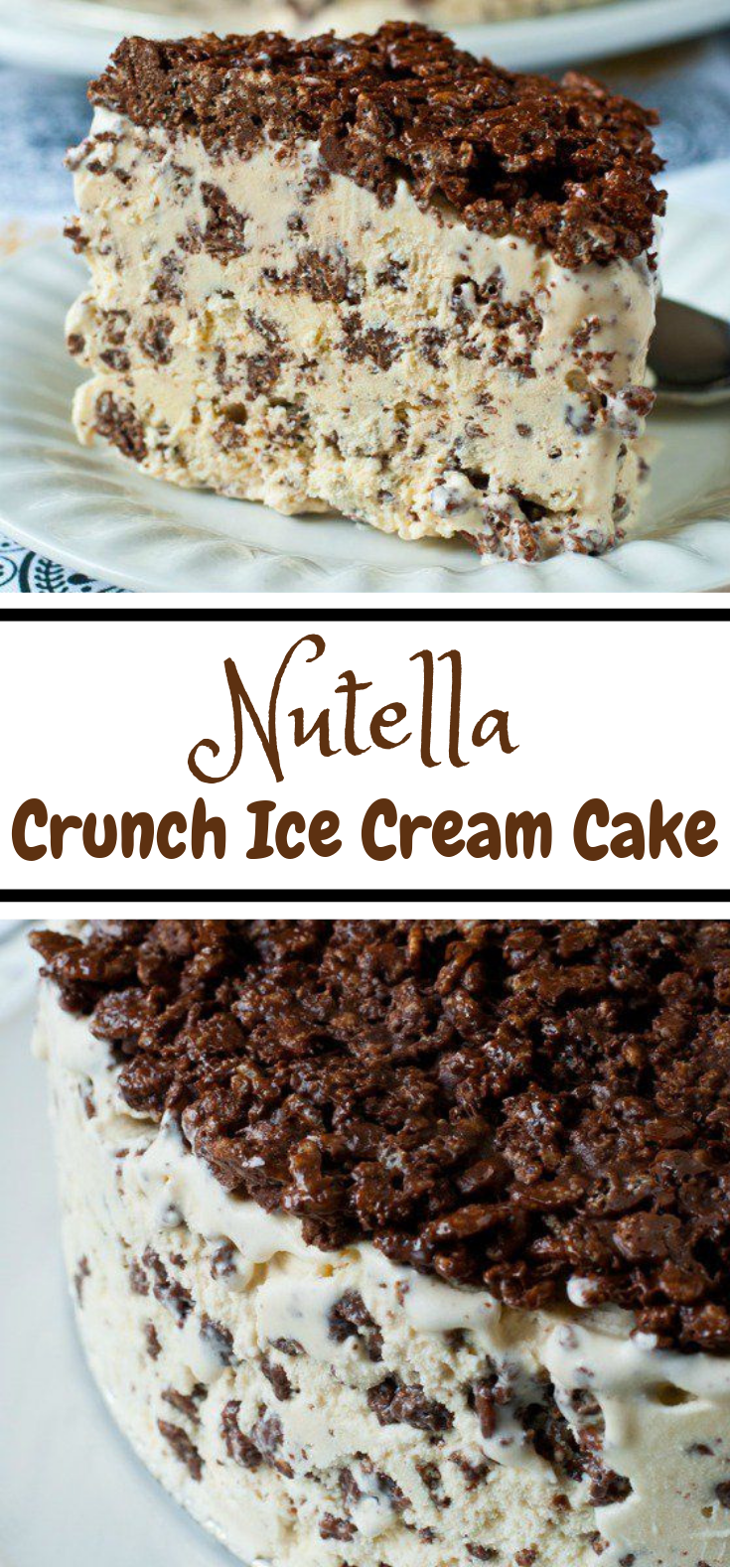 Nutella Crunch Ice Cream Cake #Nutella #IceCream