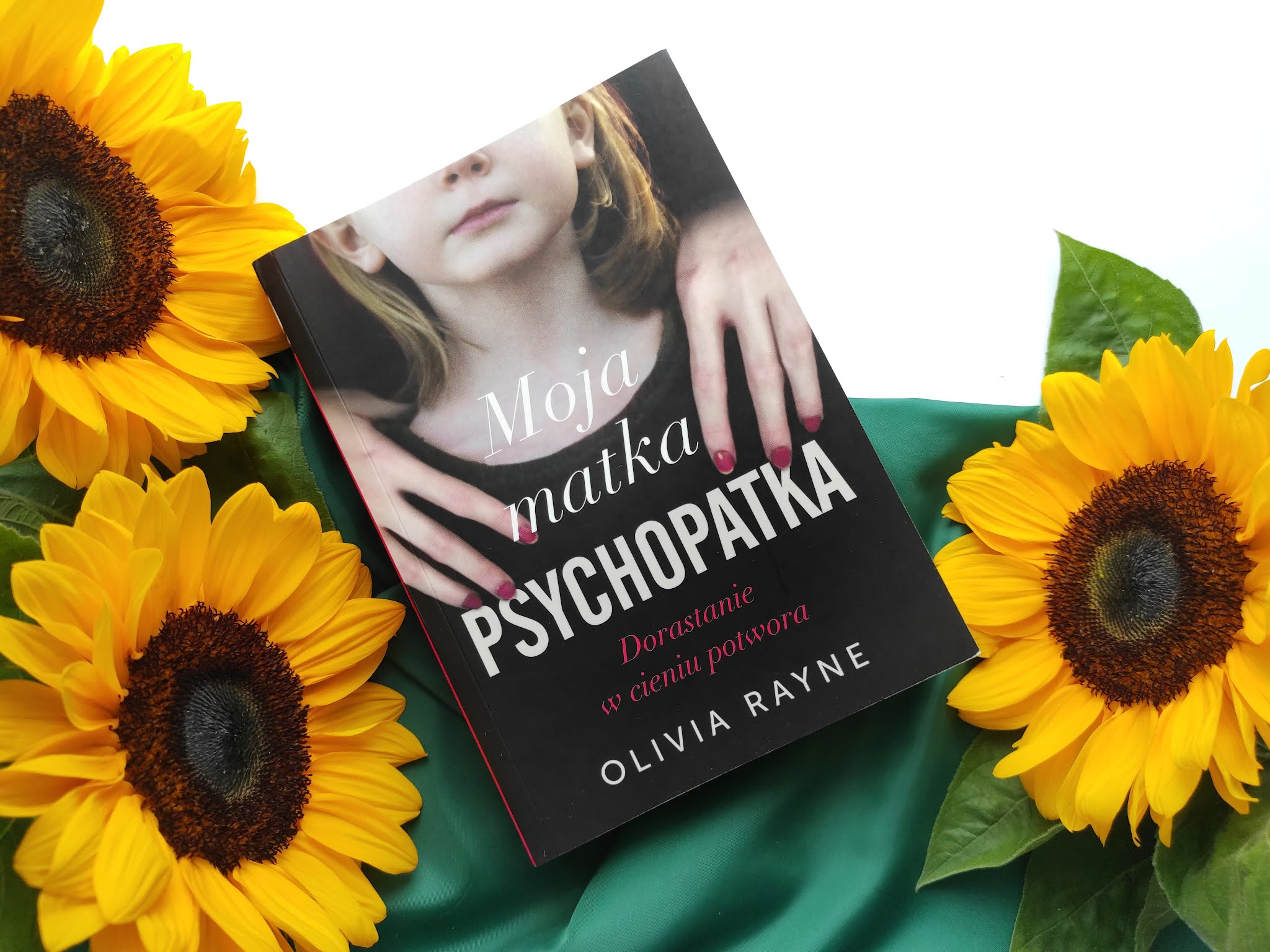"""Moja matka psychopatka"" Olivia Rayne"