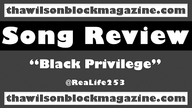 "Song Review: ""Black Privilege"" by ReaLife feat. Dip & Blessed"