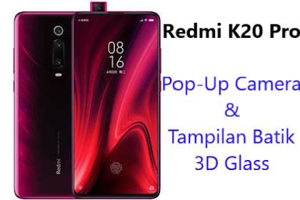 Detail Harga & Spesifikasi Redmi K20 Pro, Ponsel Pop-Up Camera dari Xiaomi