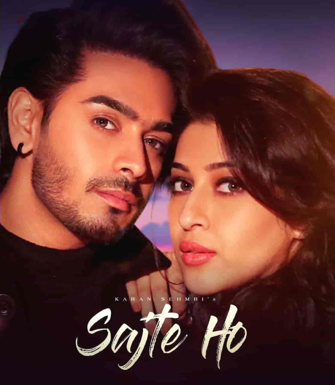 Sajte Ho Hindi Song Image Features Karan Sehmbi And Sonarika Bhadoria