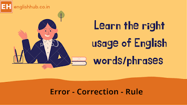 Learn the right usage of some commonly used English words/phrases