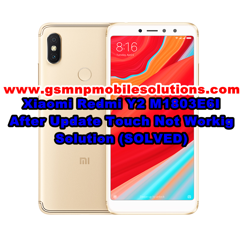 After Update Redmi Y2/S2 ysl Touch/Mic/Speaker/Baseband/imei