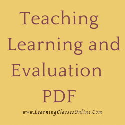 Teaching Learning and Evaluation PDF download free in English Medium Language for B.Ed and all courses students, college, universities, and teachers