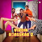Virgin Bhaskar 2 webseries  & More