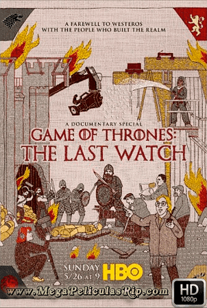 Game Of Thrones The Last Watch [1080p] [Ingles Subtitulado] [MEGA]