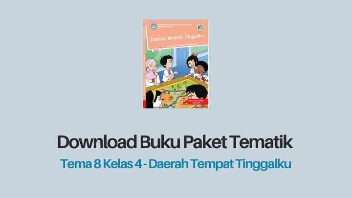 Download Buku Tema 8 Kelas 4 Daerah Tempat Tinggalku SD/MI