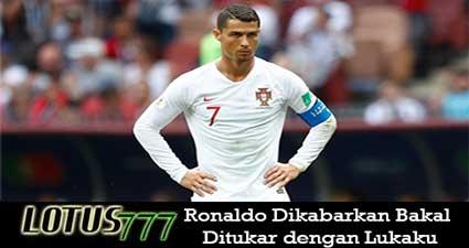 Ronaldo Dikabarkan Bakal Ditukar dengan Lukaku