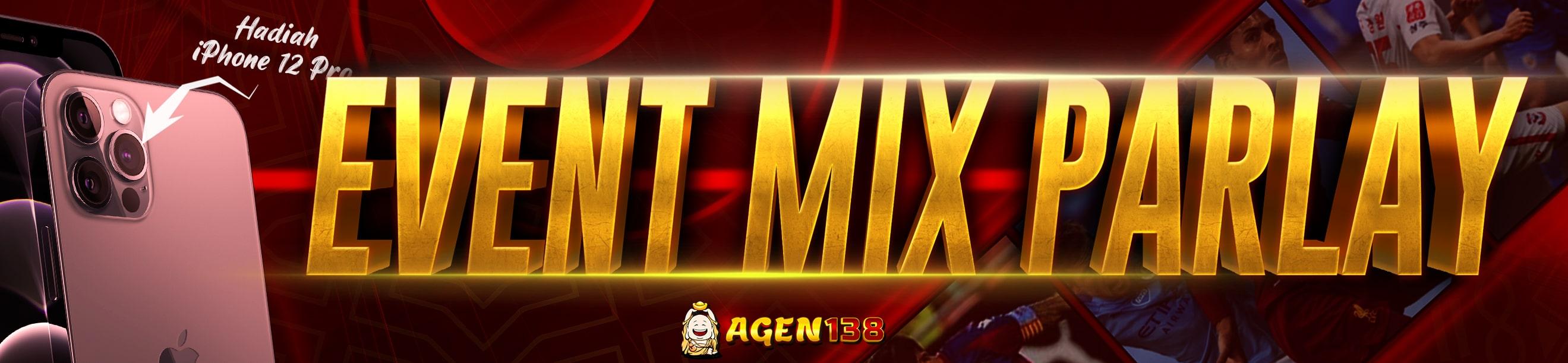EVENT MIX PARLAY AGEN138
