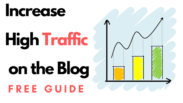 Increase High Traffic On The Blog in 9 Ways - Full Guide [FREE]
