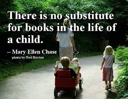 Quotes child life with photos: There is no substitute for books in the life of a child,