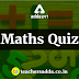 Maths Questions for All Teaching Exam :11th February 2019