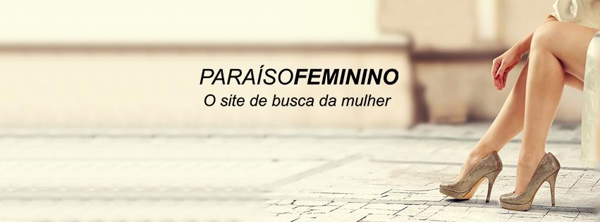33ca80a0f078 Paraíso Feminino: Buscador de moda feminina promove economia de tempo para  consumidoras de moda