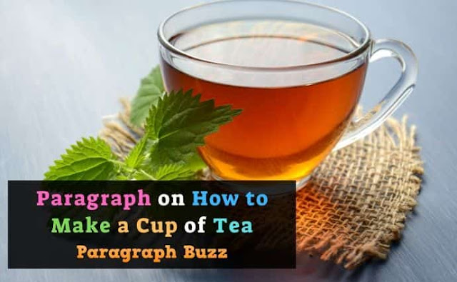 Paragraph on How to Make a Cup of Tea