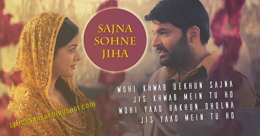 Sajna Sohne Jiha Lyrics By Jyoti Nooran Feat Kapil Sharma Firangi
