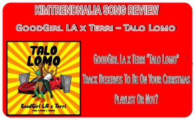 "Few days ago new school singer GoodGirl LA joint force with Starboy singer Terri to unlock their new single tagged ""Talo Lomo"" just the right time to release a dope tune for the festive period of Christmas and New Year."