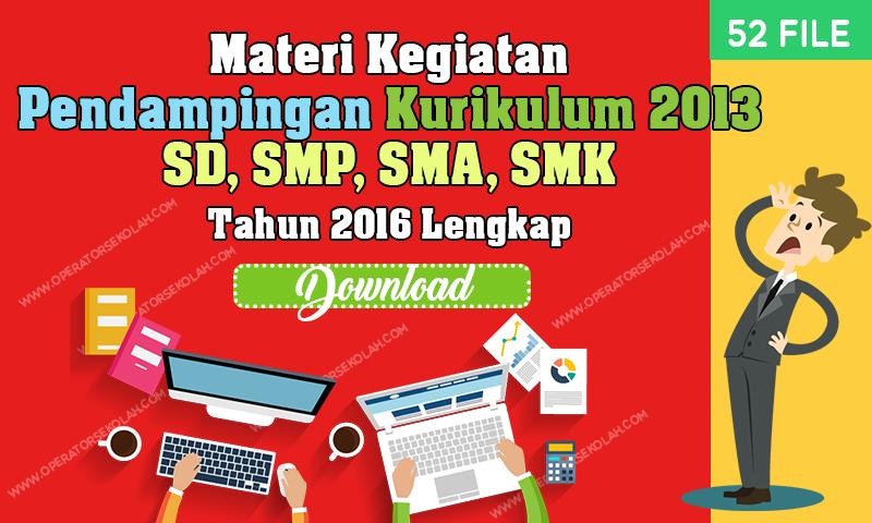 Materi Kegiatan Pendampingan Kurikulum 2013 SD, SMP, SMA, SMK Tahun 2016 Lengkap