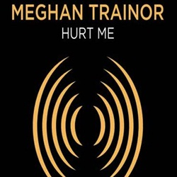 Hurt Me – Meghan Trainor Mp3
