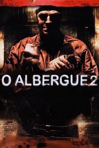 O Albergue 2 (2007) Dublado 480p
