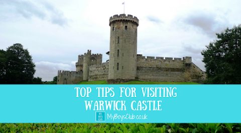 Top Tips for Visiting Warwick Castle (AD/Review)