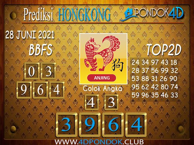 Prediksi Togel HONGKONG PONDOK4D 28 JUNI 2021