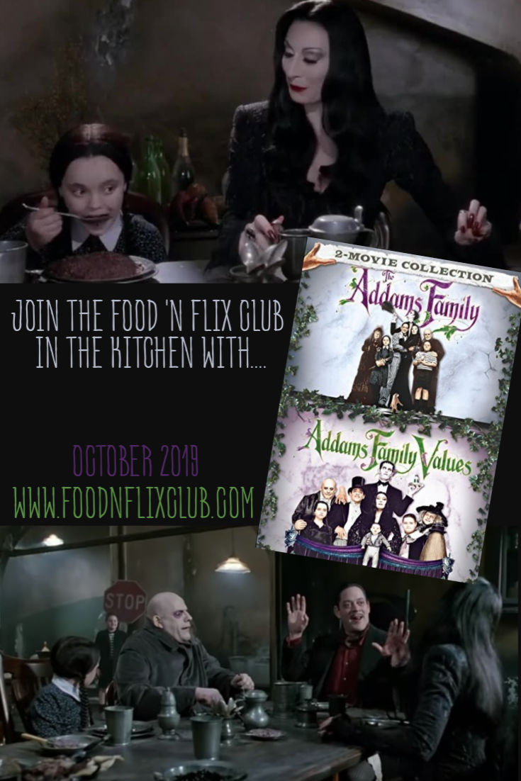 Recipes inspired by The Addams Family / Addams Family Values #FoodnFlix October 2019