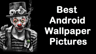 Best Android Wallpaper Pictures - HD 4K Android wallpapers