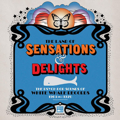 The Land Of Sensations & Delights: The Psych Pop Sounds Of White Whale Records, 1965–1970