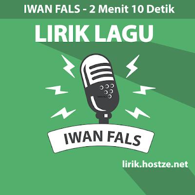 Lirik lagu 2 Menit 10 Detik - Iwan Fals - Lirik lagu indonesia